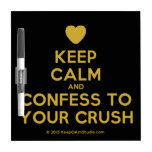 [Love heart] keep calm and confess to your crush  Dry-erase Boards