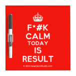 [Crown] f*#k calm today is result  Dry-erase Boards