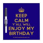 [Crown] keep calm y'all will enjoy my birthday  Dry-erase Boards