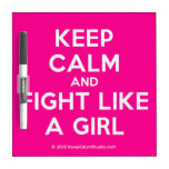 keep calm and fight like a girl  Dry-erase Boards