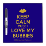 [Two hearts] keep calm cuse i love my bubbies  Dry-erase Boards