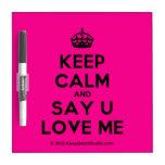 [Crown] keep calm and say u love me  Dry-erase Boards