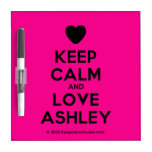 [Love heart] keep calm and love ashley  Dry-erase Boards