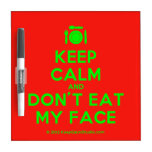 [Cutlery and plate] keep calm and don't eat my face  Dry-erase Boards