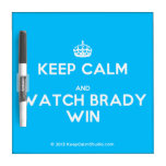 [Crown] keep calm and watch brady win  Dry-erase Boards