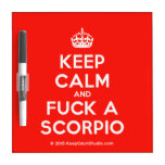 [Crown] keep calm and fuck a scorpio  Dry-erase Boards
