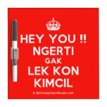 [Crown] hey you !! ngerti gak lek kon kimcil  Dry-erase Boards
