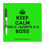 [Crown] keep calm que o jacinto é o boss  Dry-erase Boards