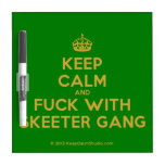 [Crown] keep calm and fuck with skeeter gang  Dry-erase Boards