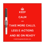 [Crown] keep calm and take more calls, less e actions and be on ready  Dry-erase Boards