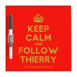 [Crown] keep calm and follow thierry  Dry-erase Boards
