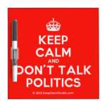 [Crown] keep calm and don't talk politics  Dry-erase Boards