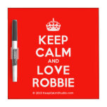 [Crown] keep calm and love robbie  Dry-erase Boards