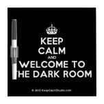 [Crown] keep calm and welcome to the dark room  Dry-erase Boards