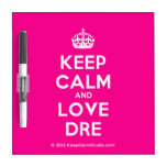 [Crown] keep calm and love dre  Dry-erase Boards