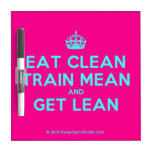 [Crown] eat clean train mean and get lean  Dry-erase Boards