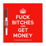 [Crown] fuck bitches and get money  Dry-erase Boards