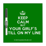 [Dancing crown] keep calm but your girlf's still on my line  Dry-erase Boards