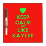 [Love heart] keep calm and like kaylee  Dry-erase Boards