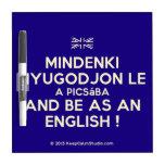 [UK Flag] mindenki nyugodjon le a picsába and be as an english !  Dry-erase Boards