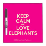 keep calm and love elephants  Dry-erase Boards