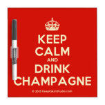 [Crown] keep calm and drink champagne  Dry-erase Boards