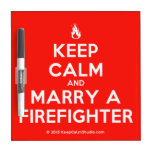 [Campfire] keep calm and marry a firefighter  Dry-erase Boards