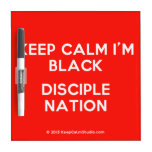 keep calm i'm black disciple nation  Dry-erase Boards