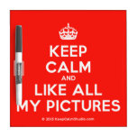 [Crown] keep calm and like all my pictures  Dry-erase Boards