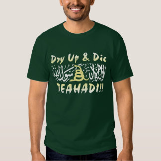 Dry Up and Die T Shirt