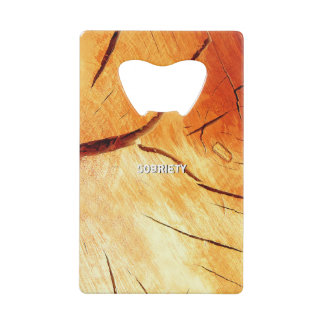 Dry Wood Is Necessary Credit Card Bottle Opener
