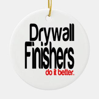 Drywall Finishers Do It Better Ceramic Ornament
