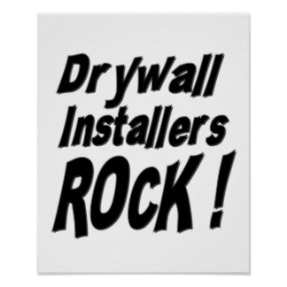 Drywall Installers Rock! Poster Print