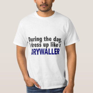 Drywaller During The Day T-Shirt