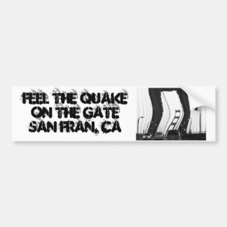 DSC00094%282%29ee 11, Feel the Quake on the Gat... Car Bumper Sticker