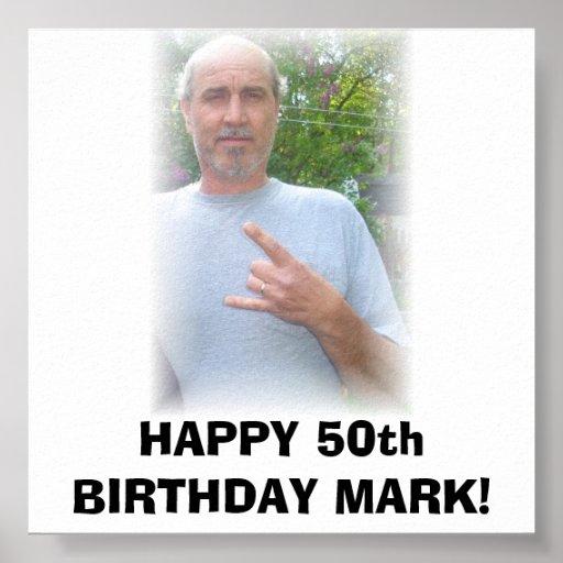 DSC02662, HAPPY 50th BIRTHDAY MARK! Posters