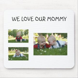 DSC04560, DSC04587, DSC04578, WE LOVE OUR MOMMY MOUSE PAD