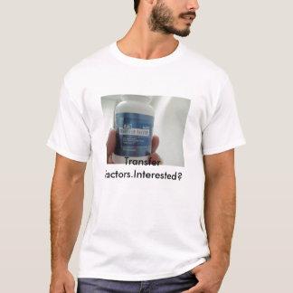 DSC04844, Transfer Factors.Interested? T-Shirt