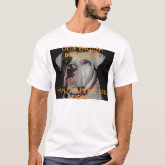 DSCF1707, OLDE ENGLISH BULLDOGGEYEAH, THAT'S SP... T-Shirt