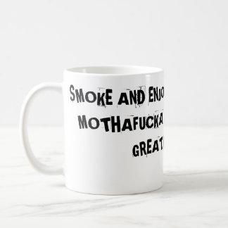 DSCI0017, SMOKE AND ENJOY THIS COFFEE MOTHAFUCK... COFFEE MUG