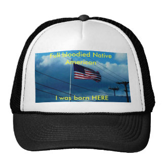 DSCN0543, Full bloodied Native American, I was ... Trucker Hat