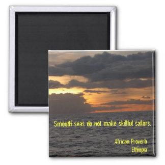 DSCN1469, Smooth seas do not make skillful sail... 2 Inch Square Magnet