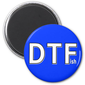 DTFish - Funny Fishing 2 Inch Round Magnet