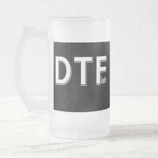DTFish - Funny Fishing Frosted Glass Beer Mug