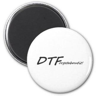 DTForgetaboutit! 2 Inch Round Magnet