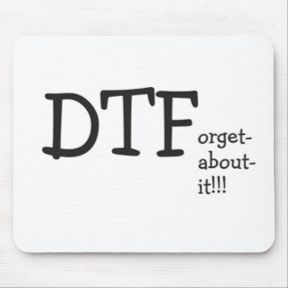 dtforgetaboutit mouse pad