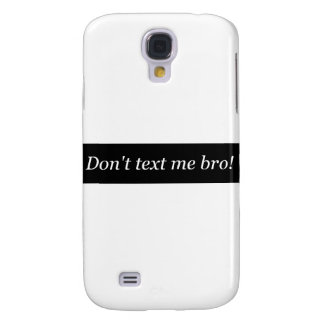 dtmb Don t Text Me Bro Stop texting driving Galaxy S4 Cases