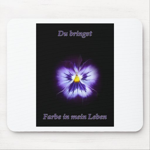 Du bringst Farbe in mein Leben Mouse Pads