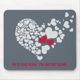 Du Er Ikke Alene/ You Are Not Alone Mouse Pad