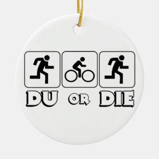 DU or Die Ceramic Ornament